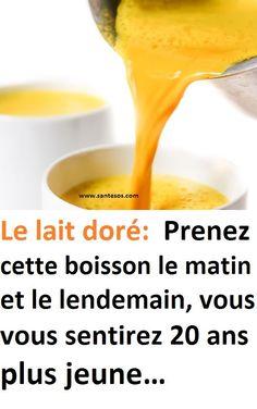 Le lait doré! Prenez cette boisson le matin et le lendemain, vous vous sentirez 20 ans plus jeune… #lait #doré #soins #santé #remède