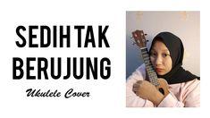 Sedih Tak Berujung - Glenn Fredly | Ukulele Cover | Indonesia I Hope You, Ukulele, Social Networks, Peace And Love, Channel, Cover, Youtube, Facebook, Instagram