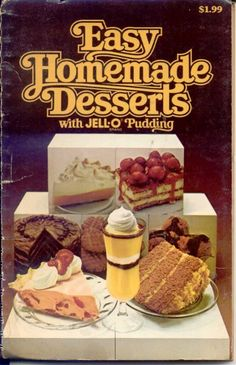 Published in 1979, this 96-page booklet is just chock full of yummy recipes. Published by General Foods, you'll find such goodies as Applesauce Pudding, Pistachio Mint Cake, Chocolate Mayonnaise Cake, and Marshmallow Nut Ice Cream Pie. About 500 recipes in all.