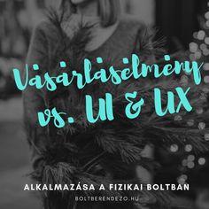 Vásárlásélmény vs. UI/UX design Hogyan alkalmazhatod a fizikai boltban? - Boltberendező Ui Ux Design, Marketing, Visual Merchandising