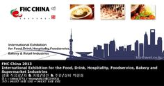 FHC China 2013 International Exhibition for the Food, Drink, Hospitality, Foodservice, Bakery and Supermarket Industries 상해 식음료/차 & 커피/와인 & 주류/설비 박람회