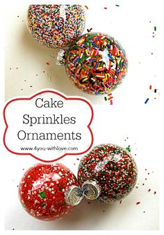 cup cake sprinkles ornaments - so fun and you can make them in 15 minutes or less (not including dry time)