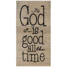 God is Good All the Time Wood Sign   Hobby Lobby   1173913