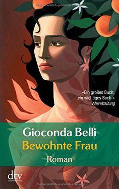 Nr. 43: Bewohnte Frau von Gioconda Belli Movies, Movie Posters, Dtv, Amazon, Products, World Of Books, Latin America, Authors, Literature