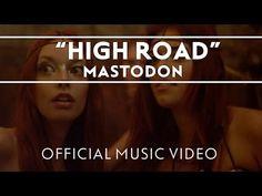 ▶ Mastodon - High Road [Official Music Video] - \MM/