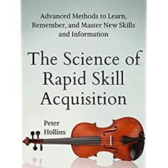 [EPub] The Science of Rapid Skill Acquisition: Advanced Methods to Learn, Remember, and Master New Skills and Information [Second Edition] Author Peter Hollins, Best Books To Read, I Love Books, Good Books, Reading Lists, Book Lists, Infp, Mbti, Rational Emotive Behavior Therapy, Books For Self Improvement