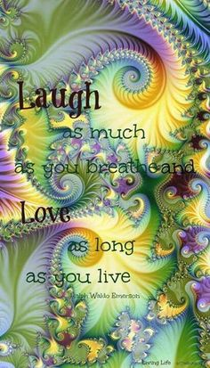 ƪ(ˆ◡ˆ)ʃ LAUGH as much as you breathe, and LOVE as long as you live. ˙ ♥ ❤ ♥ ˙