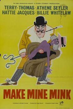 Make Mine Mink FilmPoster - Make Mine Mink - Wikipedia, the free encyclopedia Dating A Cop, British Comedy Films, Billie Whitelaw, Terry Thomas, Alec Guinness, Life Of Crime, Film Industry, Classic Movies, Vintage Movies