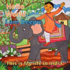 Hello World. I am Deepu. This is My Life in India: Multicultural Education Book for Kids: Teaching Diversity, Cultures and Customs to Children.