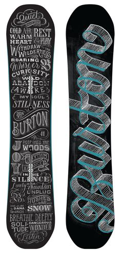 Burton Snowboard by Dana Tanamachi. want Chalk Lettering, Types Of Lettering, Typography Letters, Lettering Design, Lettering Ideas, Inspiration Typographie, Typography Inspiration, Design Inspiration, Snowboard Design