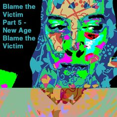 Blame the Victim Part 5 – New Age Blame the Victim – The Art of Healing Trauma Ptsd, Trauma, I Cant Sleep, Hold My Hand, Happy Vibes, Best Vibrators, Subconscious Mind, The Victim, Coincidences