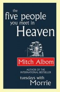The Five People You Meet in Heaven by Mitch Albom, published by Time Warner Books