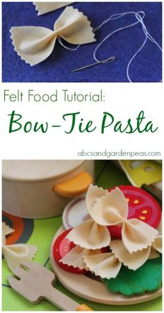 Easy Felt Food Tutorial: Bow Tie Pasta #crafts #feltfood #feltfarfalle