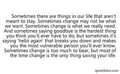 "saying goodbye, and saying ""hello again""... change."