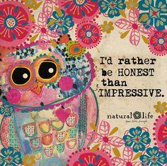 I'd Rather be Honest than Inpressive Focus Quotes, Color Quotes, Positive Quotes, Amazing Quotes, Cute Quotes, Happy Quotes, Happiness Quotes, Pretty Words, Beautiful Words