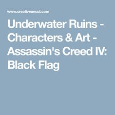 Underwater Ruins - Characters & Art - Assassin's Creed IV: Black Flag