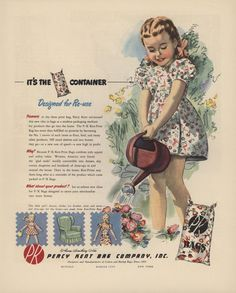 IT'S THE CONTAINER Designed for Re-use... Great old flour sack ad.