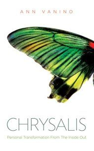 Chrysalis: Personal Transformation From The Inside Out by Ann Vanino ebook deal