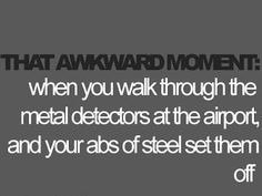 HAHA! I can honestly say this has ...never.... happened to me.