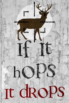 """""""If It Hops It Drops"""" Hunting Sign"""