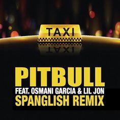 Discover El Taxi (Spanglish Version) by Pitbull, Lil Jon, Osmani Garcia on Deezer