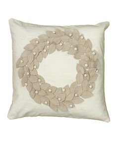 Do ---  Take a look at this Beige Wreath Pillow on zulily today!