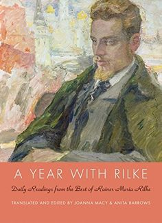 A Year with Rilke: Daily Readings from the Best of Rainer Maria Rilke : Anita Barrows, Joanna Macy : 洋書 : Amazon.co.jp