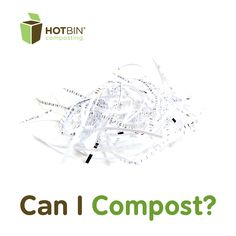 Shredded paper can be composted - use this to balence the moisture levels in the HOTBIN and keep it working aerobically. | http://www.hotbincomposting.com/blog/paper-to-food-waste-ratio.html | #compost #gardening #recycling #waste #HOTBIN