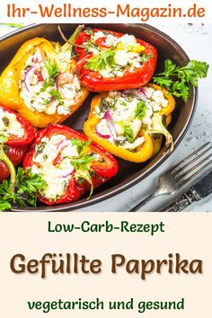 Low carb recipe for stuffed peppers - healthy, vegetarian main course - Low carb recipe for stuffed peppers – vegetarian dinner or lunch – low in carbohydrates, low in - Amazing Vegetarian Recipes, Vegetarian Main Course, Low Carb Vegetarian Recipes, Vegetarian Recipes Dinner, Low Carb Recipes, Vegan Appetizers, Great Appetizers, Appetizer Recipes, Law Carb