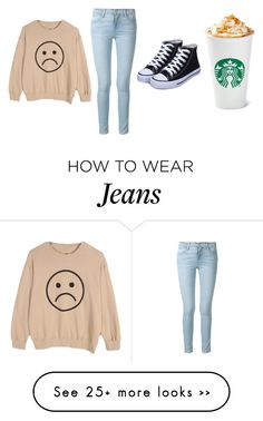 """""""Cute but simple - Any crewneck sweater and jeans w/in style sneakers = awesome outfit"""" by olivia-danielle-u on Polyvore featuring Frame Denim, starbucks, acidwashjeans, sweaterweather and psl"""