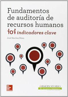DESCARGA LIBRO FUNDAMENTOS DE AUDITORIA DE RECURSOS HUMANOS: 101 INDICADORES CLAVE POR JOSE SANCHEZ PEREZ EN PDF Y EN ESPAÑOL  http://helpbookhn.blogspot.com/2014/05/libro-fundamentos-de-auditoria-de-Jose-Sanchez-Perez.html