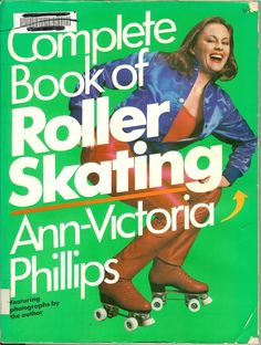 """Complete Book of Roller Skating"", 1979."