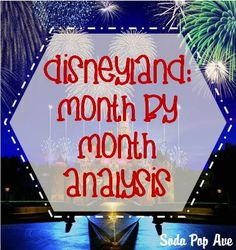 Disneyland: Month by Month Analysis -- great info on weather, rides and #'s of people in park