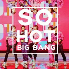 Big Bang - So Hot