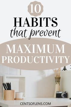 Do you struggle with reaching maximum levels of productivity? Find out why with these 10 habits that prevent maximum productivity! #productivity #productivitytips #productivityhacks #productivehabits #getstuffdone #habits