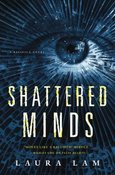 Shattered Minds | Laura Lam | 9780765382078 | NetGalley