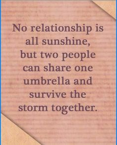 So true. I would share my umbrella with you anytime.