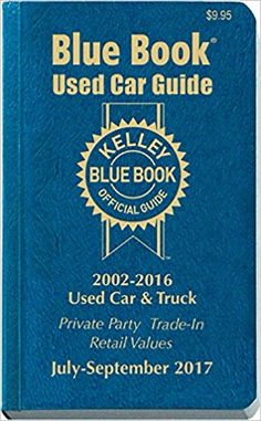 Read Kelley Blue Book's book Kelley Blue Book Consumer Guide Used Car Edition: Consumer Edition July - September 2016 (Kelley Blue Book Used Car Guide Consumer Edition). Published on by Kelley Blue Book Co, Inc. Used Car Guide, Used Car Values, Used Car Prices, Japanese Used Cars, Book Value, Kelley Blue, Car Finance, Blue Books, Car Shop