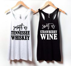 Smooth as Tennessee Whiskey, Sweet as Strawberry Wine, Country Shirts, Best Friend Shirts Best Friend T Shirts, Bff Shirts, Shirts For Girls, Country Best Friends, Best Frends, Strawberry Wine, Whiskey Girl, Matching Disney Shirts, Tennessee Whiskey