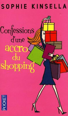 Confessions d'une Accro du Shopping a une soeur - Sophie KINSELLA Feel Good Books, Books To Read, My Books, Confessions Of A Shopaholic, Cheer You Up, Lectures, Love Book, Book Recommendations, Book Lovers