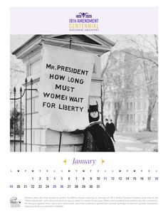 We're commemorating the 100th anniversary of the 19th Amendment with 12 suffrage stories from our holdings for you to save, print, or share.  January's featured image shows Alison Turnbull Hopkins protesting at the gates of the White House in January of 1917.  Women were the first organized group to protest at the gates of the President's house. Beginning on January 10, 1917, women seeking voting rights stationed themselves outside the White House. They became known as the Silent Sentinels.