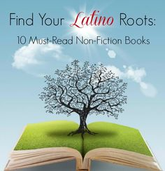 Latinas for Latino Literature: Find Your Latino Roots: 10 Must-Read Non-Fiction Books