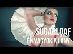 Sugarloaf - Én vagyok a lány (HD) official video