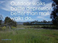 Outdoor walks battle depression better than mall walks do.
