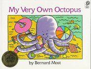 My Very Own Octopus by Bernard Most