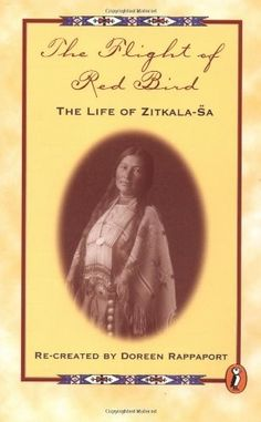 The Flight of Red Bird: The Life of Zitkala-Sa