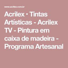 Acrilex • Tintas Artísticas - Acrilex TV - Pintura em caixa de madeira - Programa Artesanal
