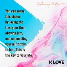 You can make this choice by loving the LORD your God, obeying him, and committing yourself firmly to him. This is the key to your life. –Deuteronomy 30:20 NLT #VerseOfTheDay #Scripture