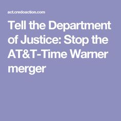 Tell the Department of Justice: Stop the AT&T-Time Warner merger