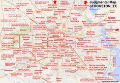 Judgmental map of Houston, TX by jr.ewing.78 jr.ewing.78 Copr. 2014 ...